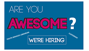 We're Hiring Youth Services Librarian and Custodian